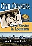 Civil Changes, Ann Brewster Dobie, 0557731399