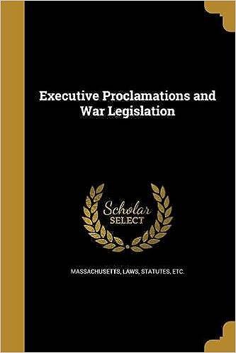 Book Executive Proclamations and War Legislation