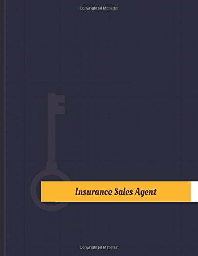 Download Insurance Sales Agent Work Log: Work Journal, Work Diary, Log - 131 pages, 8.5 x 11 inches (Key Work Logs/Work Log) pdf