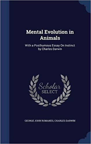 Mental Evolution in Animals: With a Posthumous Essay On Instinct by Charles Darwin