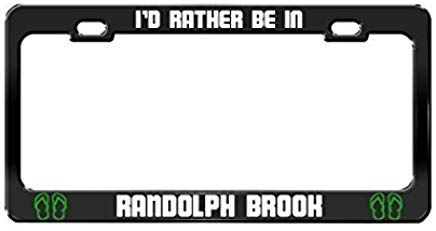 GRAETfpeoglsd I'd Rather Be in Randolph Brook New Jersey Rivers Black License Plate Frame