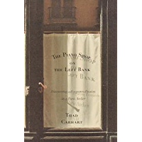 The Piano Shop on the Left Bank: Discovering a Forgotten Passion in a Paris Atelier book cover