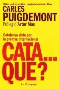 Descargar Libro Cata ...qué? Carles Puigdemont Casamajó