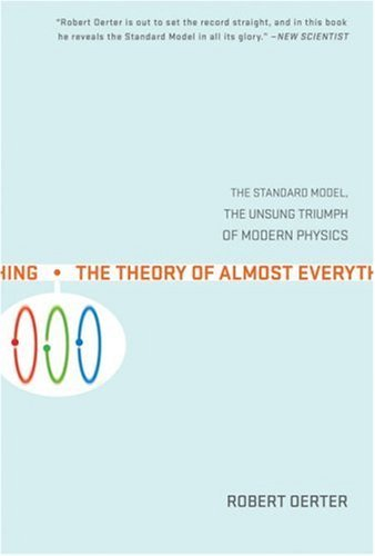 """""""The Theory of Almost Everything - The Standard Model, the Unsung Triumph of Modern Physics"""" av Robert Oerter"""