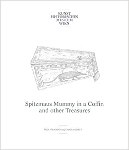 Wes Anderson & Juman Malouf: Spitzmaus Mummy In A Coffin And Other Treasures. In The 'artist Curators' Series por Sabine Haag
