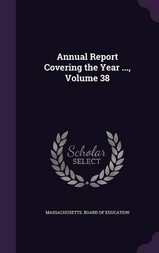 Annual Report Covering the Year ..., Volume 38 ebook