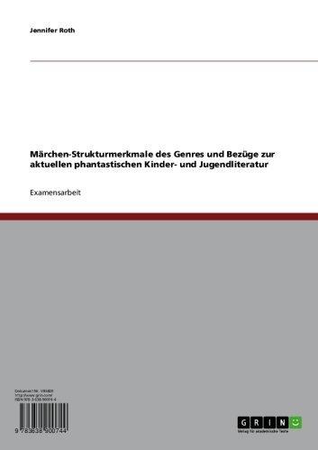Download Märchen-Strukturmerkmale des Genres und Bezüge zur aktuellen phantastischen Kinder- und Jugendliteratur (German Edition) Pdf