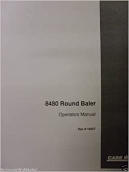 Case ih 8480 fixed chamber round baler operator's manual