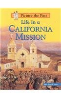 Life in a California Mission (Picture the Past)
