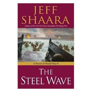 The Steel Wave 1st (first) edition Text Only Jeff Shaara