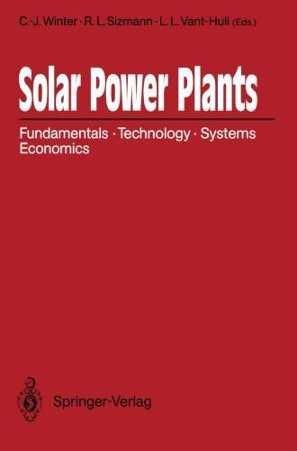 Solar Power Plants: Fundamentals, Technology, Systems, Economics (The Conversion Of Solar Energy To Chemical Energy)