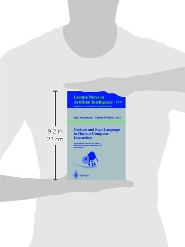 Gesture and Sign Language in Human-Computer Interaction: International Gesture Workshop, Bielefeld, Germany, September 17-19, 1997, Proceedings (Lecture Notes in Computer Science)