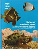 Fishes of Southern Japan & the Ryukyu Islands (Pacific Marine Fishes Series, Book 2), Dr. Warren E. Burgess, Dr. Herbert R. Axelrod, 087666124X