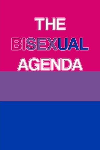 The Bisexual Agenda: The Bisexual Agenda Lined Journal A4 Notebook, for School, Home, or Work, 150 Pages, 6 X 9 (15.24 X...