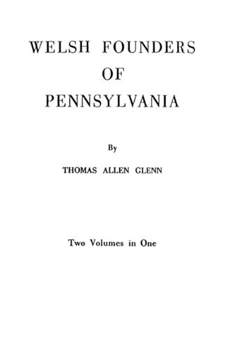Download Welsh Founders of Pennsylvania. Two Volumes in One PDF