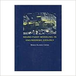 Neuro-fuzzy Modeling in Engineering Geology: Applications to mechanical rock excavation, rock strength estimation and geological mapping 2000