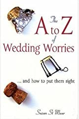 The A To Z Of Wedding Worries... And How To Put Them Right Hardcover