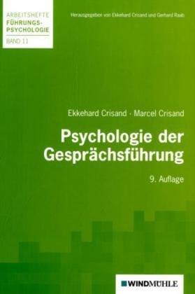 Psychologie der Gesprächsführung (Arbeitshefte Führungspsychologie) Taschenbuch – 1. Januar 2010 Ekkehard Crisand Gerhard Raab Marcel Crisand 3937444335