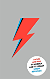 Shock and Awe: Glam Rock and Its Legacy, from the Seventies to the Twenty-First Century (English Edition)