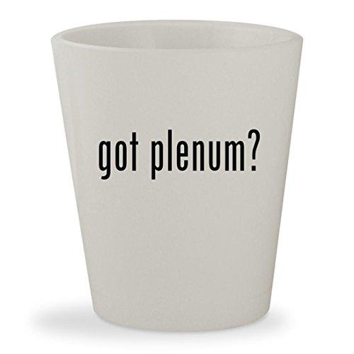 - got plenum? - White Ceramic 1.5oz Shot Glass