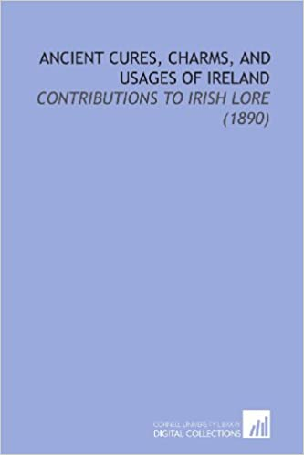 Ancient Cures, Charms, and Usages of Ireland: Contributions to Irish Lore (1890): Lady Wilde: 9781112170218: Amazon.com: Books