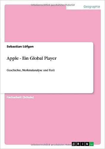 Apple Ein Global Player Geschichte Merkmalanalyse Und Fazit
