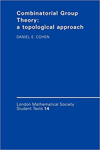 Combinatorial Group Theory A Topological Approach London Mathematical Society Student Texts Series Number 14 Cohen Daniel E 9780521349369 Amazon Com Books