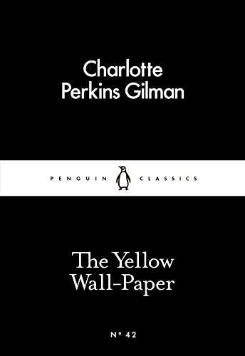 The Little Black Classics Yellow Wallpaper (Penguin Little Black Classics)