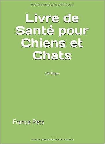 Livre De Sante Pour Chiens Et Chats 100 Pages French