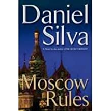 Moscow Rules (Gabriel Allon) Publisher: Signet; Reprint edition