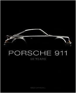 Porsche 911: 50 Years: Amazon.es: Randy Leffingwell: Libros en idiomas extranjeros