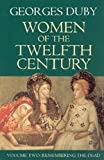 Women of the Twelfth Century Vol. 2 : Remembering the Dead, Duby, Georges, 0226167836