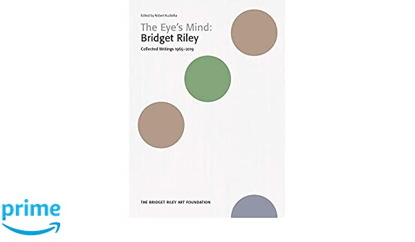 About Bridget Riley Selected Writings 1999-2016