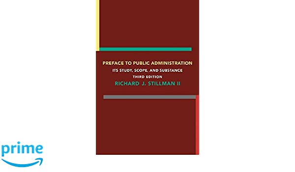 richard stillman public administration concepts and cases summary