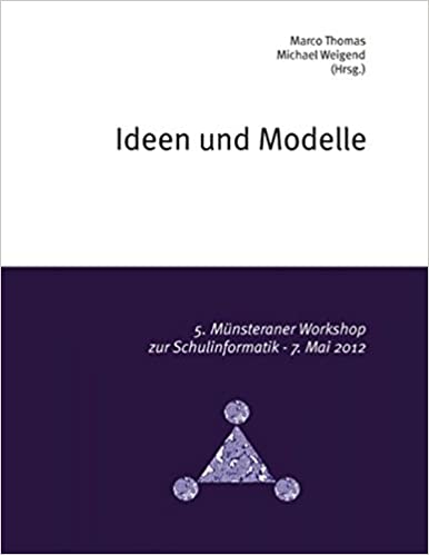 Ideen Und Modelle: 5. Münsteraner Workshop Zur Schulinformatik: Amazon.de:  Marco Thomas, Michael Weigend: Bücher