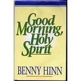 Benny hinn books list of books by author benny hinn books by benny hinn good morning holy spirit fandeluxe Choice Image