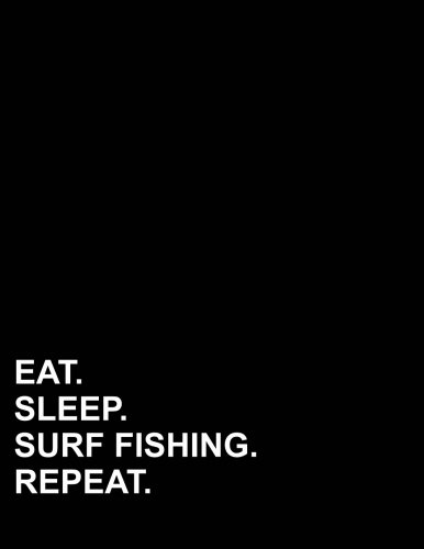 """Read Online Eat Sleep Surf Fishing Repeat: Contractor Appointment Book 2 Columns Appointment Maker, Appointment Time Planner, Hourly Appointment Book, 8.5"""" x 11"""", 110 pages (Volume 24) ebook"""