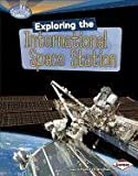 Exploring the International Space Station, Laura Hamilton Waxman, 0761354433