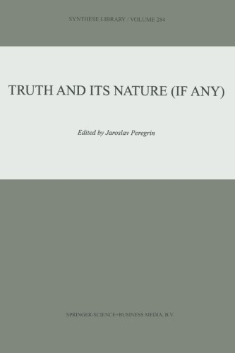 Truth and Its Nature (if Any) (Synthese Library)