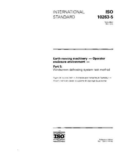ISO 10263-5:1994, Earth-moving machinery -- Operator enclosure environment -- Part 5: Windscreen defrosting system test method