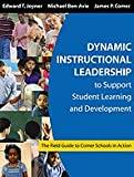 Dynamic Instructional Leadership to Support Student Learning and Development : The Field Guide to Comer Schools in Action, , 1412905125