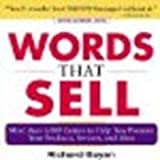 img - for Words that Sell: More than 6000 Entries to Help You Promote Your Products, Services, and Ideas by Bayan, Richard [McGraw-Hill, 2006] (Paperback) 2nd Edition [Paperback] book / textbook / text book