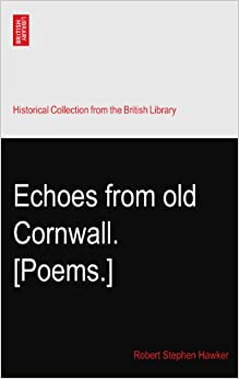 Echoes from old Cornwall. [Poems.]
