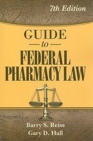 Guide to Federal Pharmacy Law (7th, 10) by Reiss, Barry S - Hall, Gary D [Perfect Paperback (2010)]