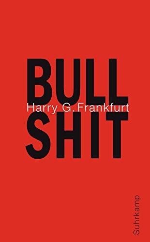 Bullshit (suhrkamp taschenbuch) Taschenbuch – 17. Februar 2014 Harry G. Frankfurt Michael Bischoff Suhrkamp Verlag 3518464906
