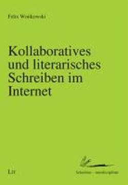 Kollaboratives und literarisches Schreiben im Internet Taschenbuch – 1. Dezember 2012 Felix Woitkowski Lit Verlag 3643119445 Briefe