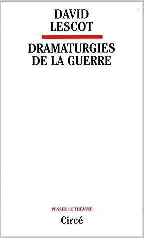 Lire en ligne Dramaturgies de la guerre pdf, epub