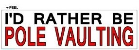 I'd Rather Be Pole Vaulting - Window Bumper Laptop Sticker