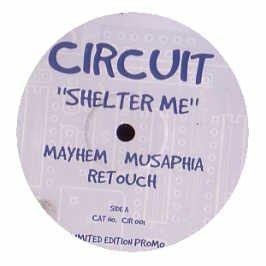 Circuit   Shelter Me  2006 Remix
