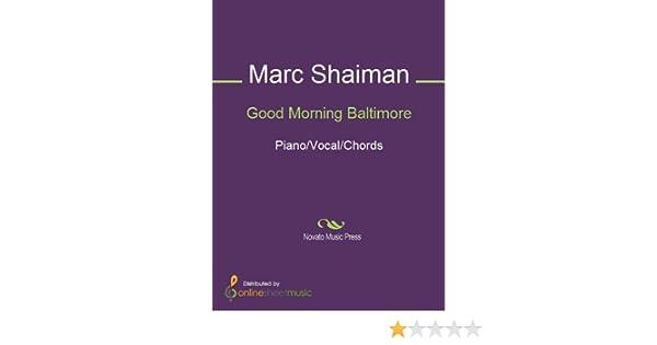 Good Morning Baltimore Kindle Edition By Marc Shaiman Arts